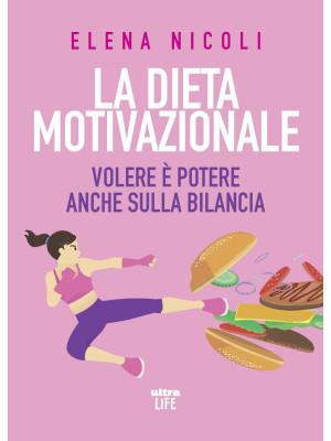 La dieta motivazionale. Volere è potere anche sulla bilancia