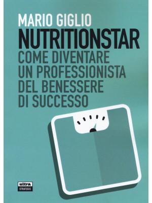 Nutritionstar. Come diventare un professionista del benessere di successo