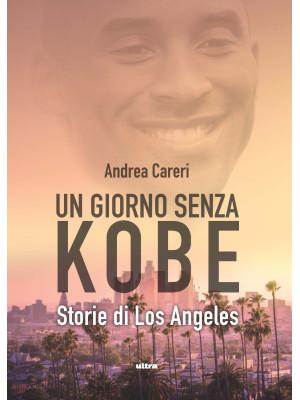 Un giorno senza Kobe. Storie di Los Angeles