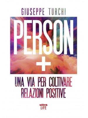 Person +. Una via per coltivare relazioni positive