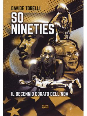 So nineties. Il decennio dorato dell'NBA