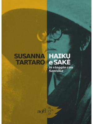 Haiku e sakè. In viaggio con Santoka