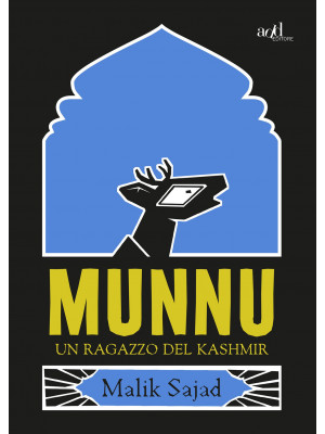Munnu. Un ragazzo del Kashmir