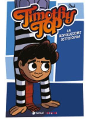 Timothy Top. Vol. 4: Timothy Top e la rivoluzione sottosopra