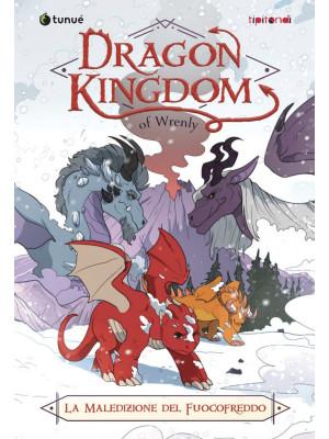 La maledizione del fuoco freddo. Dragon kingdom of Wrenly. Vol. 1