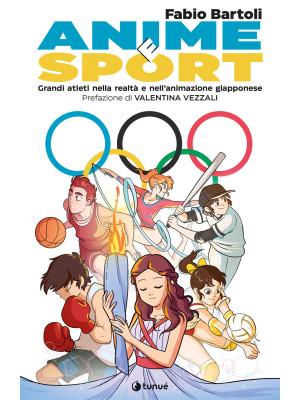 Anime e sport. Grandi atleti nella realtà e nell'animazione giapponese