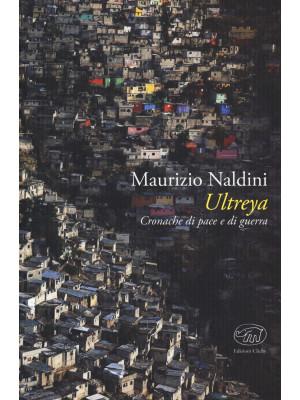 Ultreya. Cronache di pace e di guerra