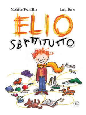Elio Sbattitutto. Ediz. a colori