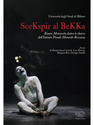 SceKspir al BeKKa. Romeo Montecchi dietro le sbarre dell'Istituto Penale Minorile Beccaria