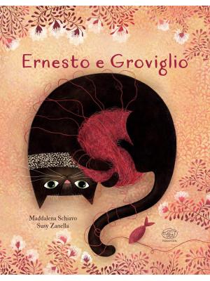 Ernesto e Groviglio. Ediz. a colori