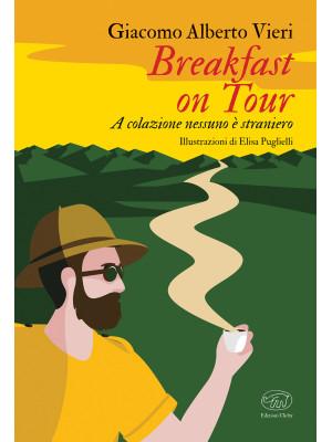 Breakfast on tour. A colazione nessuno è straniero