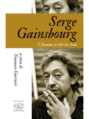Serge Gainsbourg. L'homme à tête de chou