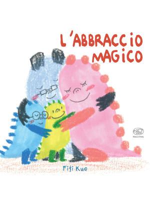 L'abbraccio magico. Ediz. a colori