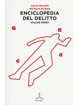 Enciclopedia del delitto. Vol. 1: A-H