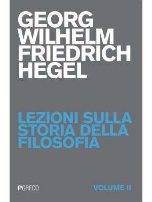 Lezioni sulla storia della filosofia. Vol. 2