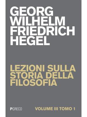 Lezioni sulla storia della filosofia. Vol. 3/1
