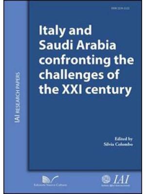 Italy and Saudi Arabia confronting the challenges of the XXI century. Ediz. italiana e inglese