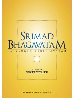 Srimad bhagavatam. La gloria degli avatar