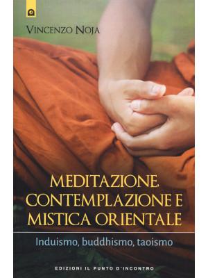 Meditazione, contemplazione e mistica orientale. Induismo, buddhismo, taoismo