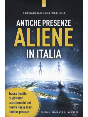 Antiche presenze aliene in Italia. Tracce inedite di visitatori extraterrestri nel nostro Paese in un lontano passato