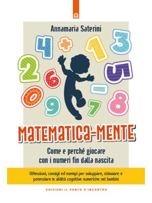 Matematica-mente. Come e perché giocare con i numeri fin dalla nascita