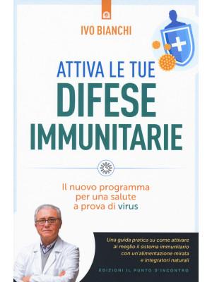 Attiva le tue difese immunitarie. Il nuovo programma per una salute a prova di virus