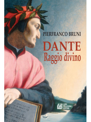 Dante. Raggio divino
