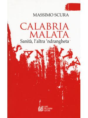 Calabria malata. Sanità, l'altra 'ndrangheta