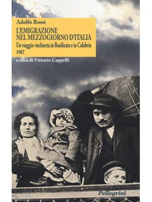 L'emigrazione nel Mezzogiorno d'Italia. Un viaggio-inchiesta in Basilicata e in Calabria. 1907