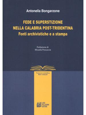 Fede e superstizione nella Calabria post-tridentina. Fonti archivistiche e a stampa