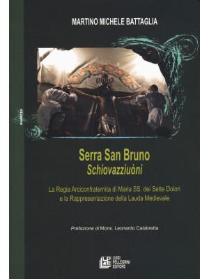 Serra San Bruno Schiovazziuòni. La Regia Arciconfraternita di Maria SS. Dei Sette Dolori e la rappresentazione della lauda medievale