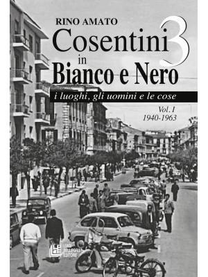 Cosentini in bianco e nero 3. Vol. 1: 1940-1963