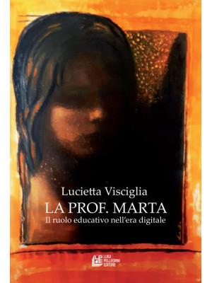 La prof. Marta. Il ruolo educativo nell'era digitale