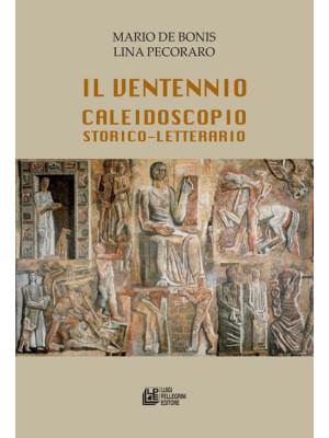 Il ventennio caleidoscopio storico-letterario