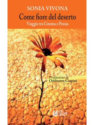 Come fiore nel deserto. Viaggio tra cinema e poesia