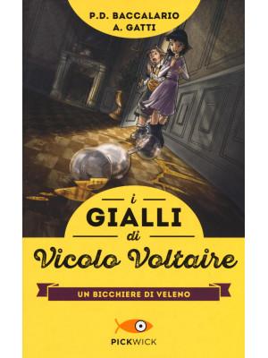 Un bicchiere di veleno. I gialli di vicolo Voltaire