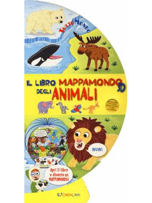 Il libro mappamondo 3D degli animali. Tuttomondo. Ediz. a colori