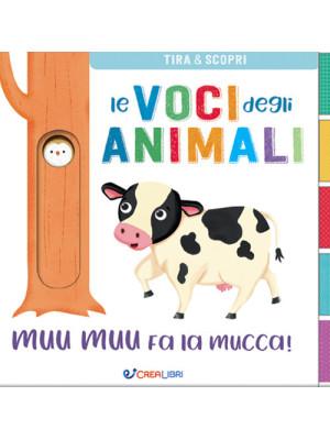Muu muu fa la mucca! Le voci degli animali. Ediz. a colori