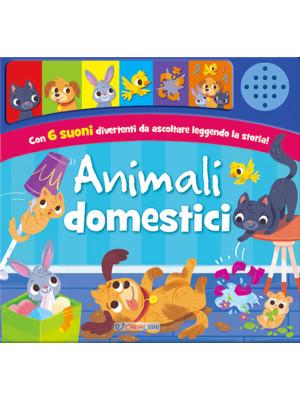 Animali domestici. Schiaccia e ascolta. Ediz. a colori