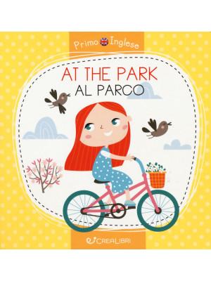At the park-Al parco. Ediz. a colori