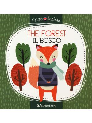 The forest-Il bosco. Ediz. a colori