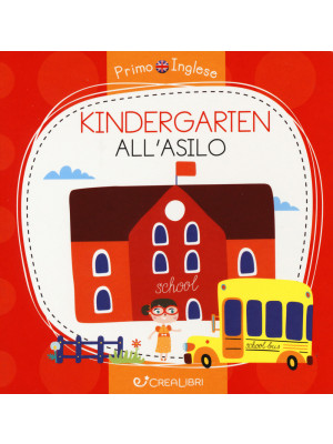 Kindergarten-All'asilo. Ediz. a colori
