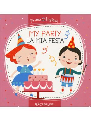 My party-La mia festa. Ediz. a colori