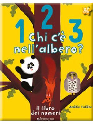 123 chi c'è nell'albero? Il libro dei numeri. Ediz. a colori