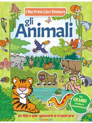 Gli animali. Con adesivi. Ediz. a colori