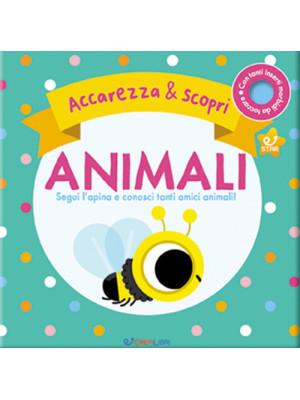 Animali. Segui l'apina e conosci tanti amici animali. Accarezza & scopri. Ediz. a colori