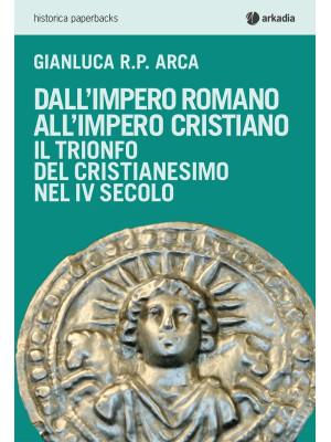 Dall'impero romano all'impero cristiano. Il trionfo del cristianesimo nel IV secolo