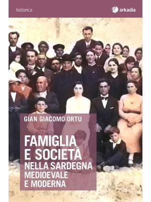 Famiglia e società nella Sardegna medioevale e moderna