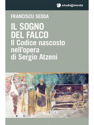 Il sogno del falco. Il codice nascosto nell'opera di Sergio Atzeni