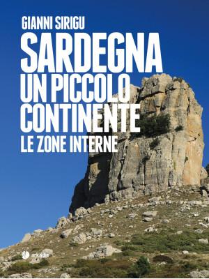 Sardegna. Un piccolo continente. Le zone interne